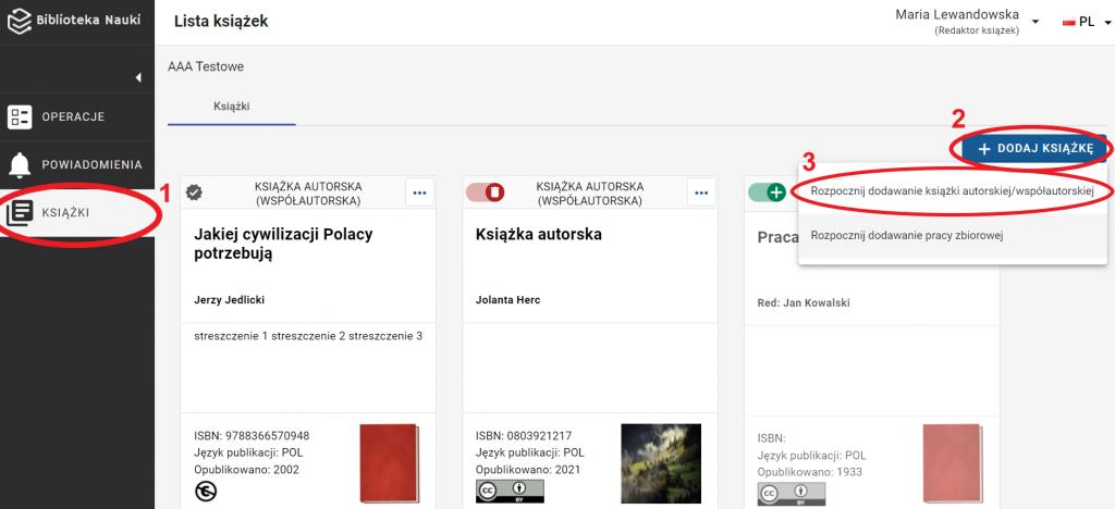 """Widok listy książek. Po lewej stronie, menu zaznaczona jest zakładka """"książki"""". Na liście znajdują się trzy książki. W prawym górnym rogu znajduje się przycisk """"+dodaj artykuł"""", po kliknięciu pojawia się lista rozwijana z dwiema pozycjami: Rozpocznij dodawanie książki autorskiej/współautorskiej oraz Rozpocznij dodawanie pracy zbiorowej. Zaznaczona jest pierwsza pozycja. - rozpocznij dodawanie książki autorskiej/współautorskiej."""