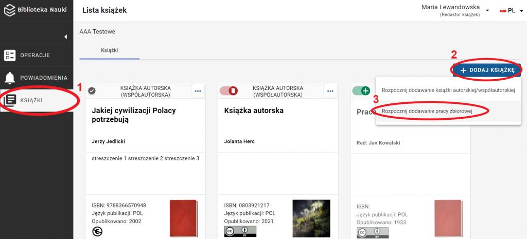 """Widok listy książek. Po lewej stronie, menu zaznaczona jest zakładka """"książki"""". Na liście znajdują się trzy książki. W prawym górnym rogu znajduje się przycisk """"+dodaj artykuł"""", po kliknięciu pojawia się lista rozwijana z dwiema pozycjami: Rozpocznij dodawanie książki autorskiej/współautorskiej oraz Rozpocznij dodawanie pracy zbiorowej. Zaznaczona jest druga pozycja - rozpocznij dodawanie pracy zbiorowej."""