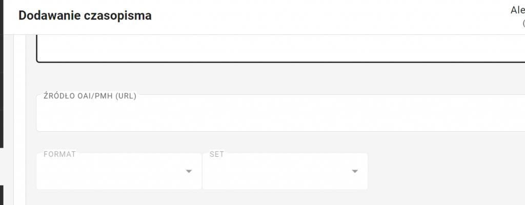 """Widok formularza operacji dodawania czasopisma. Widoczny jest fragment z niewypełnionymi polami """"źródło oai/pmh (URL)"""", """"format"""" i """"set"""". Pola format i set mają po prawej stronę strzałkę (lista rozwijana)."""